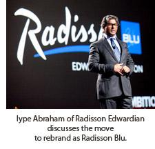 Iype Abraham of Radisson Edwardian discusses the move to rebrand as Radisson Blu.