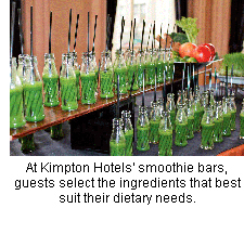 At Kimpton Hotels' smoothie bars, guests select the ingredients that best suit their dietary needs.